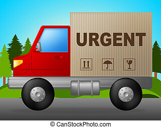 Urgent Delivery Shows Priority Speedy And Deadline