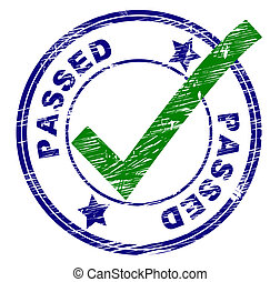 Passed Stamp Indicates All Right And Ok
