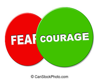 Courage Sign Represents Determination Gutsiness And...