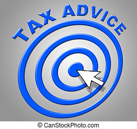 Tax Advice Indicates Info Recommendations And Support - Tax...