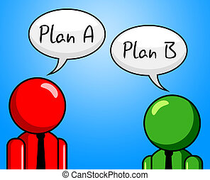 Plan B Indicates Fall Back On And Agenda - Plan B Meaning...