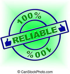Hundred Percent Reliable Indicates Absolute Relying And...