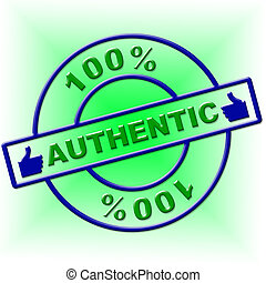 Hundred Percent Authentic Indicates Genuine Article And...