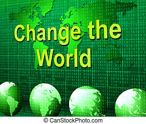 Change The World Represents Rethink Worldwide And Revise -...