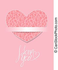 Card with floral pattern heart, calligraphic text I LOVE YOU, el