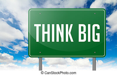 Think Big on Green Highway Signpost.