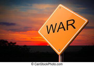 War Inscription on Warning Road Sign - War on Warning Road...