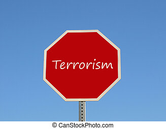 Stop Terrorism - Sign meaning stop terrorism, isolated