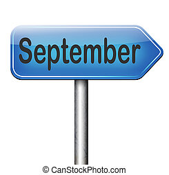 September - september end of summer and begin fall or autumn...