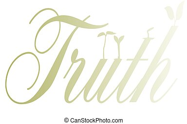 Truth - Germinating seeds over truth text all isolated on a...