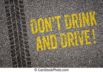 Lane with the text Dont drink and drive