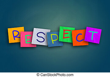 Respect - The word Respect written on sticky colored paper