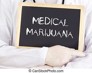 Doctor shows information on blackboard: medical marijuana