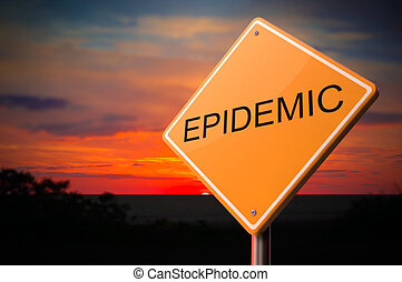 Epidemic Inscription on Warning Road Sign - Epidemic on...