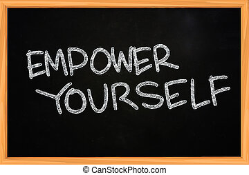 Empower Yourself - Business concept of Empower Yourself...