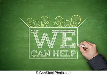 We can help on blackboard - We can help on green blackboard...