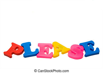 Please - The word Please written with magnetic letters.
