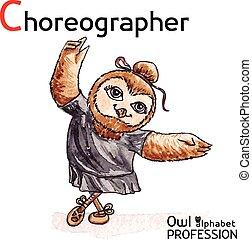 Alphabet professions Owl Letter C - Choreographer Vector...