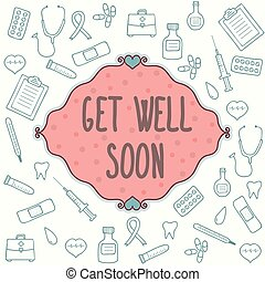Get well soon card. Concept card with medical elements....