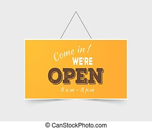 Come in Were open - Vector illustration of Come in Were open...