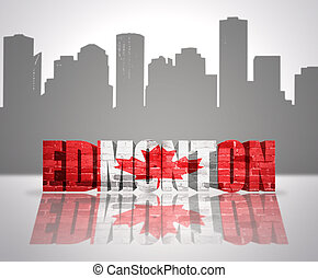 View of Edmonton - Word Edmonton with national flag of...