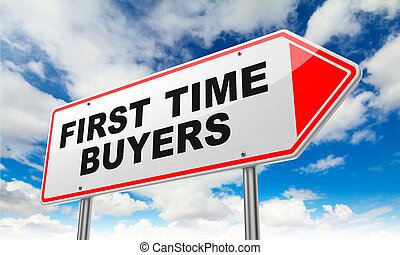 First Time Buyers on Red Road Sign - First Time Buyers -...
