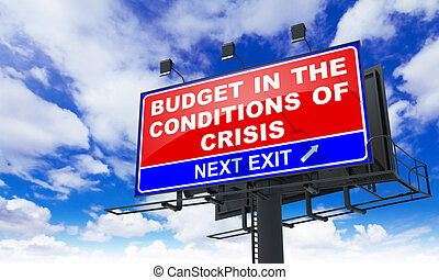 Budget in the Conditions of Crisis on Red Billboard - Budget...