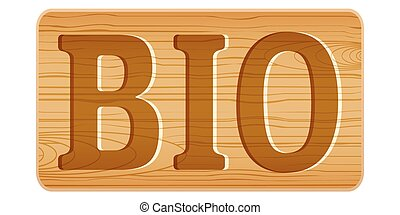 Nameplate of wood for menu with word BIO.