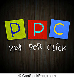 PPC Pay Per Click - The words PPC Pay Per Click written on...