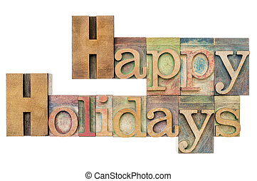Happy Holidays in wood type - Happy Holidays - isolated text...