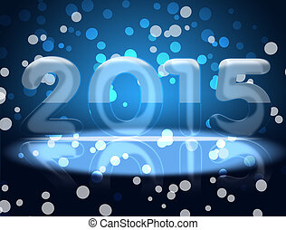 New 2015. Approaching 2015. With the new 2015 year.