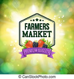 Farmers market poster. Blurred background with shining sun....