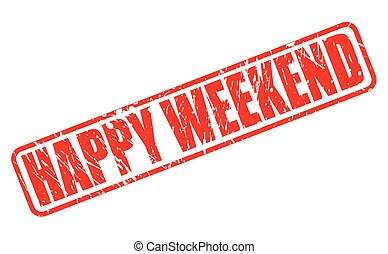 Happy weekend red stamp text