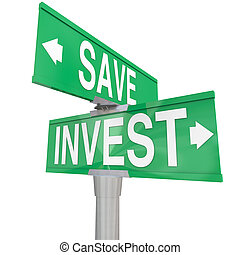 Save Vs Invest Words Two Way Street Signs Investment Choices Opt