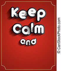 Keep Calm Design - Creative Abstract Keep Calm Design vector...