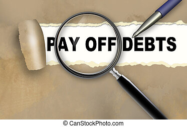 PAY OFF DEBTS - Close-up of word PAY OFF DEBTS with pen on...