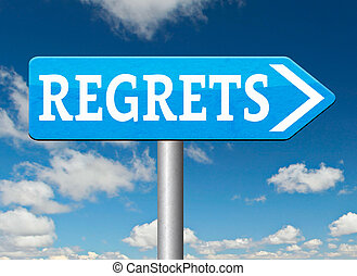 regrets sign - regret or no regrets saying sorry and offer...