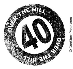 Over the Hill Stamp - A over the hill at 40 rubber stamp...