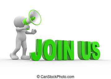 Join us - 3d people - man, person with megaphone. Join us