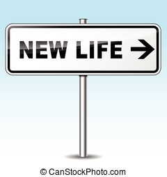 new life directional sign - Illustration of new life sign on...