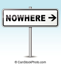 nowhere sign - Illustration of nowhere sign on sky...