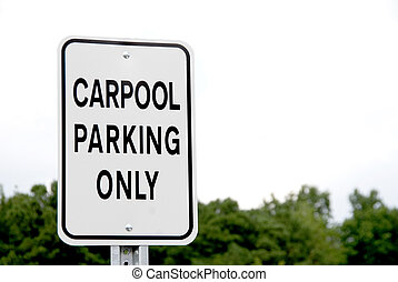 Carpool Parking Only - A sign that says Carpool Parking...