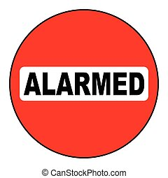 Alarmed Sign - An Alarmed sign in red and black over a white...
