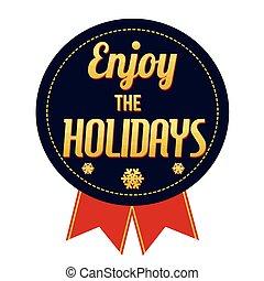 Enjoy the holidays badge on white background, vector illustration