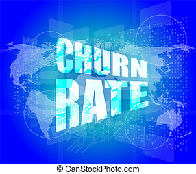 business concept: words churn rate on digital screen