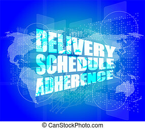 delivery schedule adherence words on digital screen with...