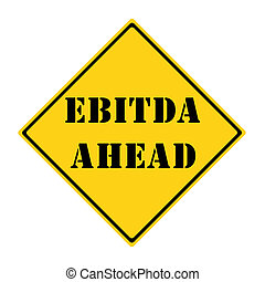 EBITDA Ahead Sign - A yellow and black diamond shaped road...