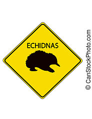 Echidnas Road Sign from Australia