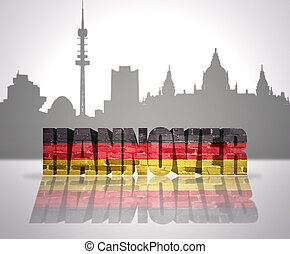 View of Hannover - Word Hannover with national flag of...