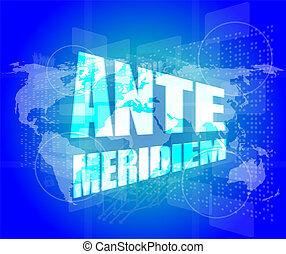ante meridiem word on digital touch screen
